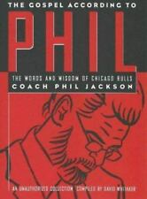 The Gospel According to Phil: The Words and Wisdom of Chicago Bulls Coach Phil J