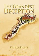 The Grandest Deception by Jack Pruett (2011, Hardcover)
