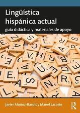 Lingüística Hispánica Actual : Guía Didáctica y Materiales de Apoyo by Javier...