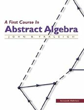 A First Course In Abstract Algebra, Seventh Edition by John B. Fraleigh