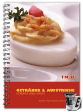 Kochbuch für Thermomix TM21: Getränke & Brotaufstriche Rezepte Thermomix