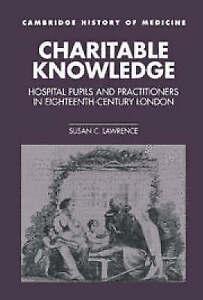 Cambridge History of Medicine : Charitable Knowledge
