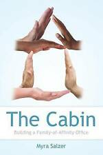 NEW The Cabin: Building a Family-of-Affinity Office by Myra Salzer
