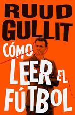 RUUD GULLIT: COMO LEER EL FUTBOL - Soccer Book 2017