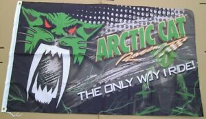 Arctic Cat The Only Way I Ride Flag 2' X 3' BANNER Indoor / Outdoor Flag 661