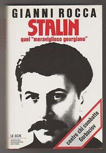 Stalin. Quel meraviglioso georgiano - G. Rocca