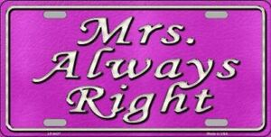 Mrs. Always Right Pink Novelty Vanity License Plate Tag Sign