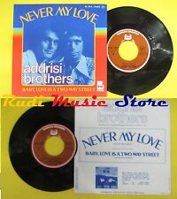 LP 45 7'' ADDRISI BROTHERS Never my love Baby love is a two way st no cd mc dvd