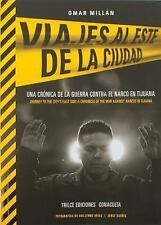 Journeys to the City's East Side: A Chronicle of the War Against Narcos in Tijua
