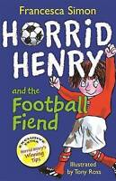 Horrid Henry and the Football Fiend by Francesca Simon, Acceptable Used Book (Pa