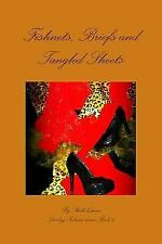 Fishnets, Briefs and Tangled Sheets (Paperback or Softback)