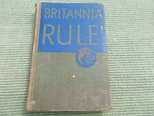 BRITANNIA RULE! - RARE BRITISH NAVAL HISTORY BOOK