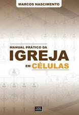 Manual Prático Da Igreja Em Células : Um Olhar para Dentro das Igrejas...