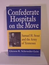 Confederate Hospitals on the Move - Samuel Stout and the Army of Tennessee