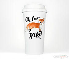 Oh For Fox Sake Funny Travel Mug Coffee Cup Tumbler, Cute Gift for Her or Him