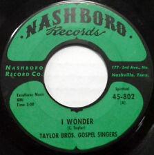TAYLOR BROS GOSPEL SINGERS 45 I Wonder / I'll Slave No More NASHBORO #B160