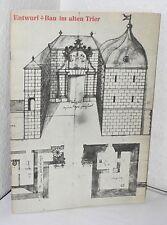 Entwurf + Bau im alten Trier - Städtisches Museoum Trier 24.8.-15.9.1964