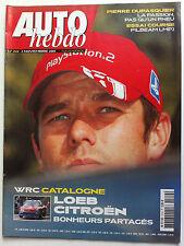 AUTO HEBDO n°1519 du 2/11/2005; WRC Catalogne; Loeb/ Pierre Dupasquier/ Pilbeam
