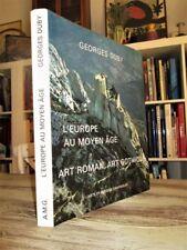 Georges DUBY.- L'Europe au Moyen âge : Art roman, art gothique