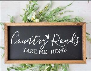 Country roads, take me home farmhouse sign