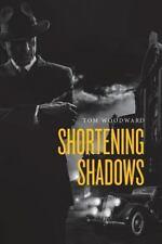 Shortening Shadows by Tom Woodward (2016, Paperback)
