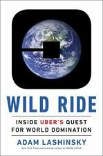 NEW - Wild Ride: Inside Uber's Quest for World Domination