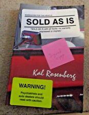Sold As Is, Kal Rosenberg, Signed, Like New