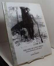 The Life of Liven Serna - Famous Bear Hunter of the Rayado by Liven Serna