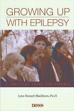 Growing up with Epilepsy : A Practical Guide for Parents by Lynn Bennett Blackb…