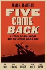 Five Came Back: A Story of Hollywood and the Secon