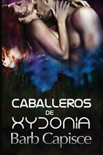 Caballeros de Xydonia by Barb Capisce (2015, Paperback)
