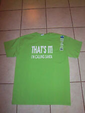 "Christmas - ""THAT'S IT!   I'M CALLING SANTA"" T-Shirt - Large Adult - New w/Tag"