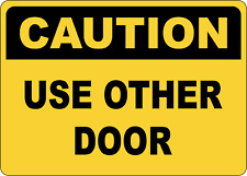 Osha Caution: Use Other Door   Adhesive Vinyl Sign Decal