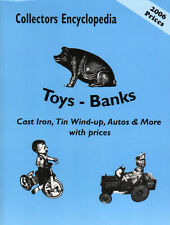 Collector's Encyclopedia of Toys and Banks with 2006 Values