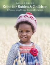 Quick & Simple Knits for Babies and Children: 8 Designs from Up-and-