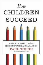 How Children Succeed : Grit, Curiosity, and the Hidden Power of Character by Pa…