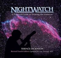 NightWatch: A Practical Guide to Viewing the Universe by Dickinson, Terence