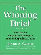 The Winning Brief :100 Tips for Persuasive Briefing in Trial and Appellate Court