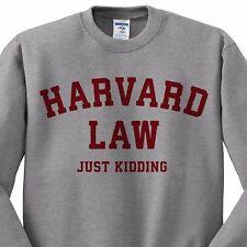Harvard Law Just Kidding Sweatshirt Sweater College Humor School Gift