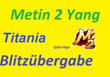 Metin 2 - Titania - 400KK Yang - Blitzversand  - Auf Anfrage Paypal möglich