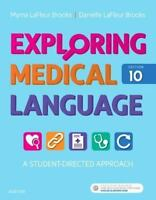 Exploring Medical Language : A Student-Directed Approach, Paperback by Brooks...