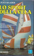 JUAN BAADER 1968 SPORT DELLA VELA STORIA TECNICA IMBARCAZIONI NAVIGAZIONE MURSIA