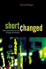 Shortchanged : Life and Debt in the Fringe Economy by Howard Jacob Karger (2005)