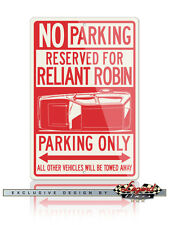Reliant Robin Three Wheeler Reserved Parking Only 12x18 Aluminum Sign