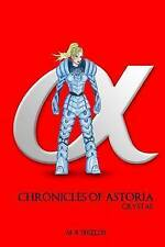 Chronicles of Astoria 'Crystal' by Shields, M. R. -Paperback