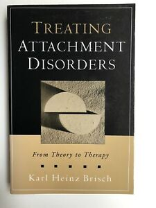 Karl Heinz Brish, Treating Attachment Disorders, Guilford Press 2004