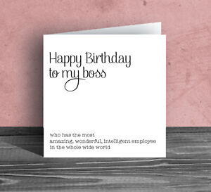 Birthday card for Boss, employee employer funny cheeky banter work office Z19