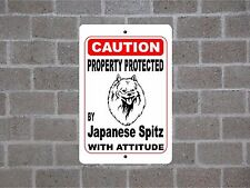 Property protected by Japanese Spitz dog breed with attitude metal sign #B