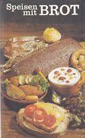 Speisen mit Brot - 406 internationale Rezepte mit Brot, 2. Auflage 1988/DDR-Koch