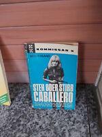 Steh oder stirb Cabaliero, von Bert F. Island, ein Kommissar X Roman